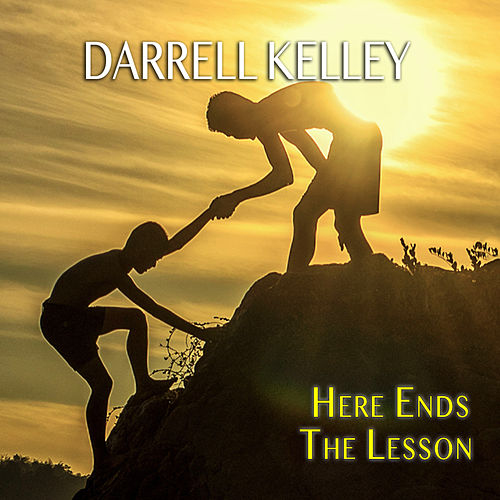 Here Ends the Lesson by Darrell Kelley
