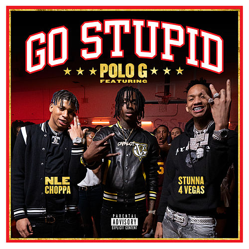 Go Stupid by Polo G