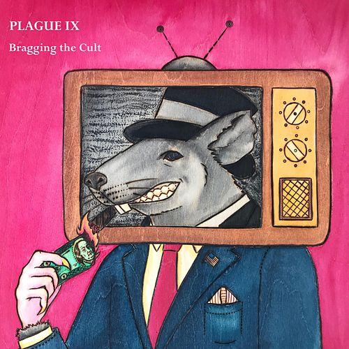 Bragging the Cult by Plague IX
