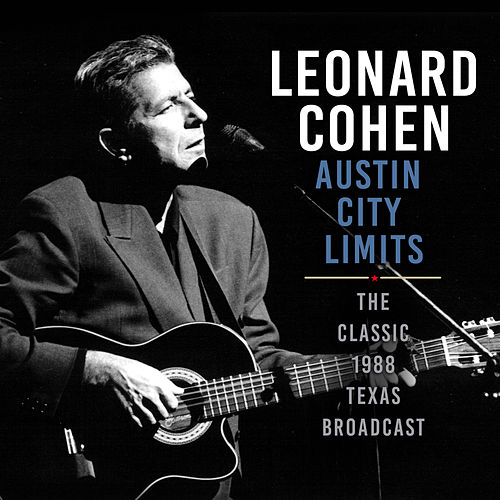 Austin City Limits by Leonard Cohen