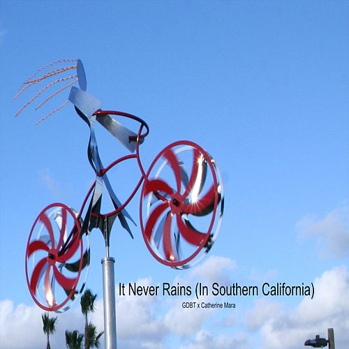 It Never Rains (In Southern California) by Gdbt