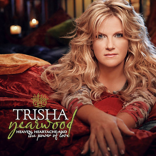 Heaven, Heartache and the Power of Love von Trisha Yearwood
