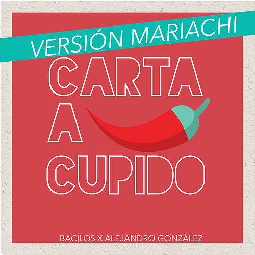 Carta a Cupido (Mariachi) de Bacilos