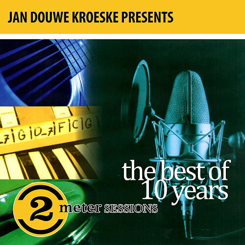 Jan Douwe Kroeske presents: The Best of 10 Years 2 Meter Sessions van Various Artists