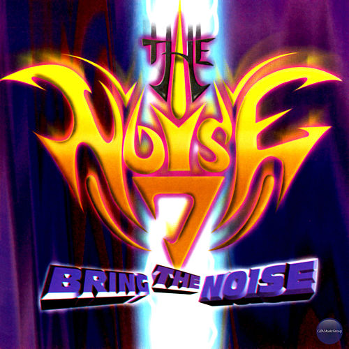 The Noise 7 - Bring The Noise by The Noise
