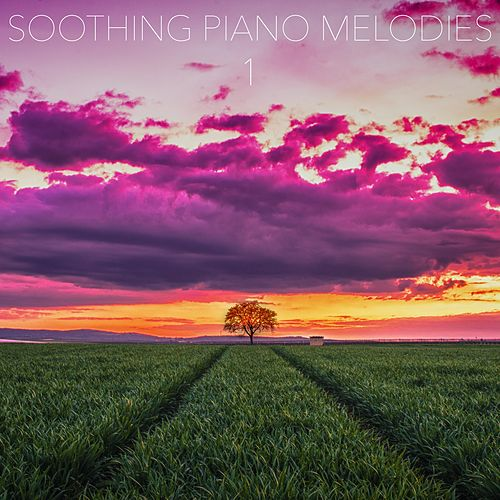 Soothing Piano Melodies, Vol. 1 by Relaxing Piano Music Consort