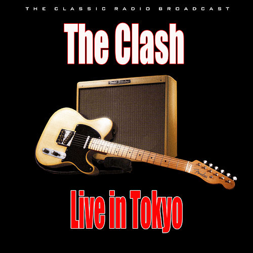 Live in Tokyo (Live) by The Clash