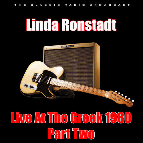 Live At The Greek 1980 - Part Two (Live) by Linda Ronstadt