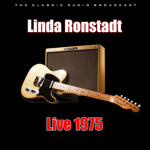 Live 1975 (Live) by Linda Ronstadt
