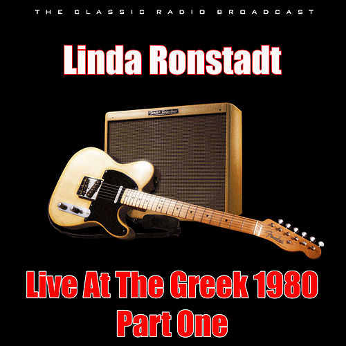 Live At The Greek 1980 - Part One (Live) by Linda Ronstadt