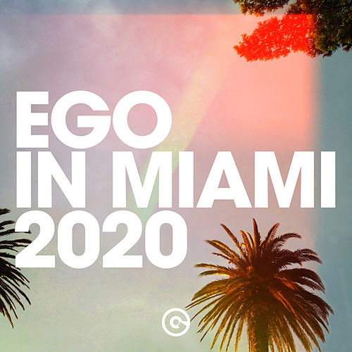 EGO IN MIAMI 2020 by Various Artists