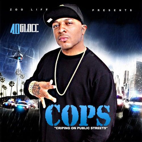 COPS Cripin On Public Streets von 40 Glocc