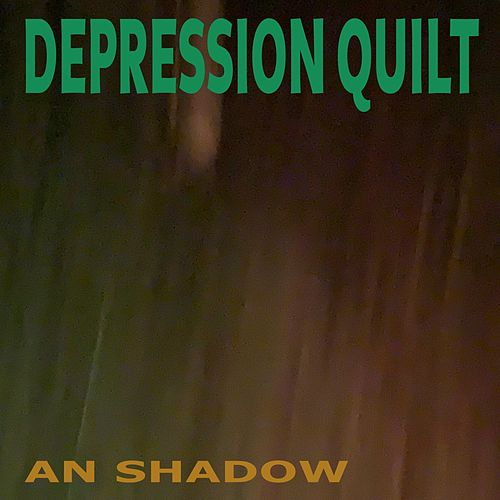 An Shadow by Depression Quilt