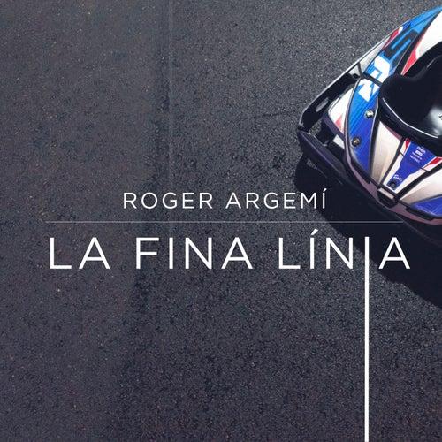 La Fina Línia by Roger Argemí