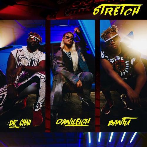 Stretch by Bantu & Dr. Chaii