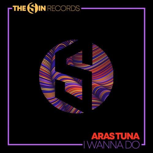 I Wanna Do by Aras Tuna
