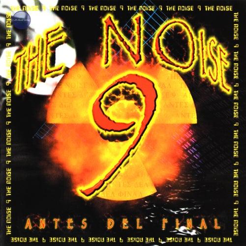 The Noise 9 - Antes del Final de The Noise