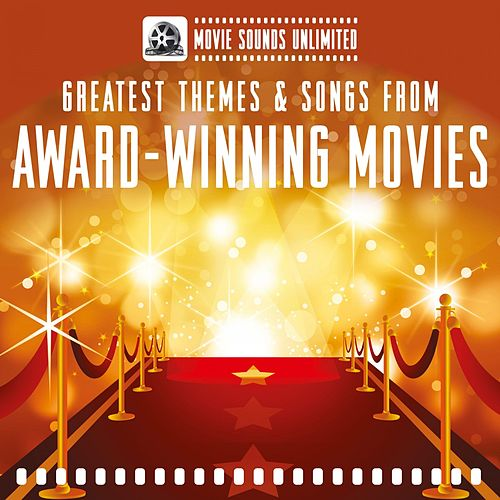 Greatest Themes & Songs from Award-Winning Movies by Movie Sounds Unlimited