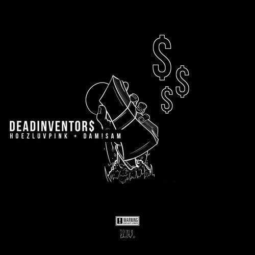 Deadinventor$ van Hoezluvpink