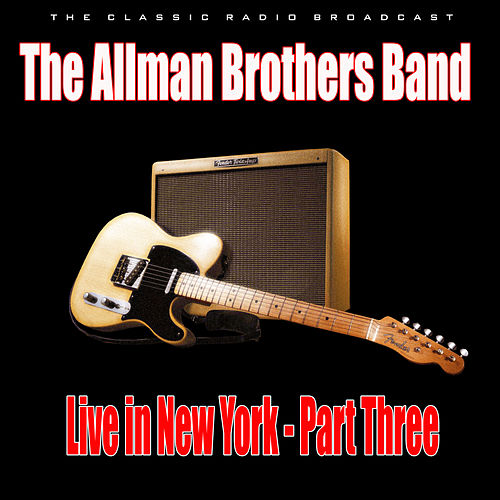 Live in New York - Part Three (Live) von The Allman Brothers Band