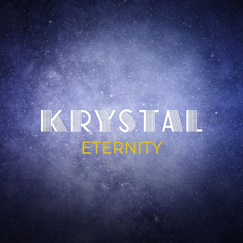 Eternity by Krystal