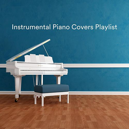 Instrumental Piano Covers Playlist de Various Artists
