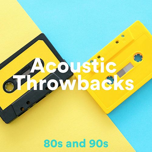 Acoustic Throwbacks: 80s and 90s de Various Artists