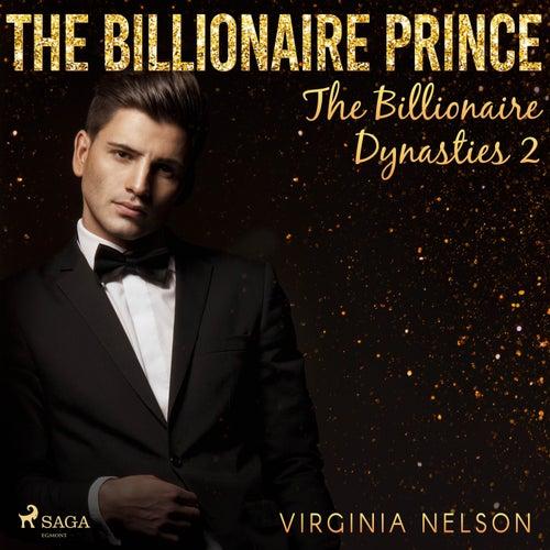 The Billionaire Prince (The Billionaire Dynasties 2) von Virginia Nelson