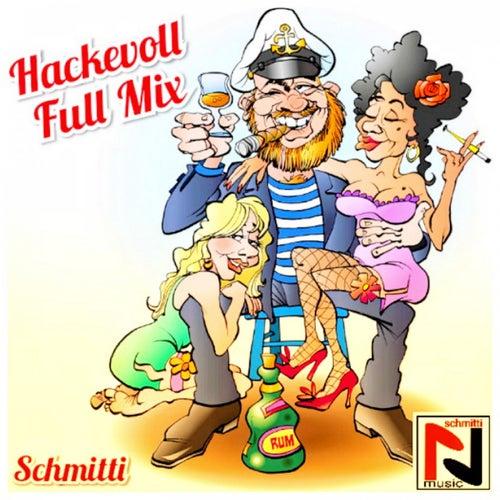 Hackevoll (Full Mix) de Schmitti