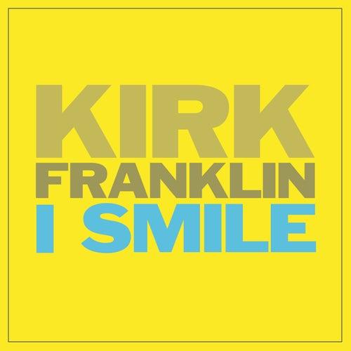 I Smile by Kirk Franklin
