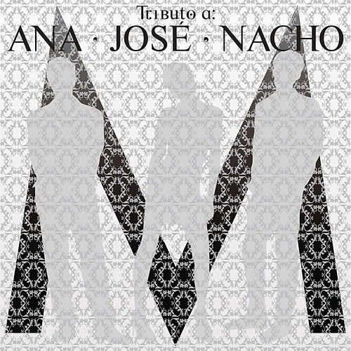 Tributo A Ana, Jose Y Nacho von Various Artists