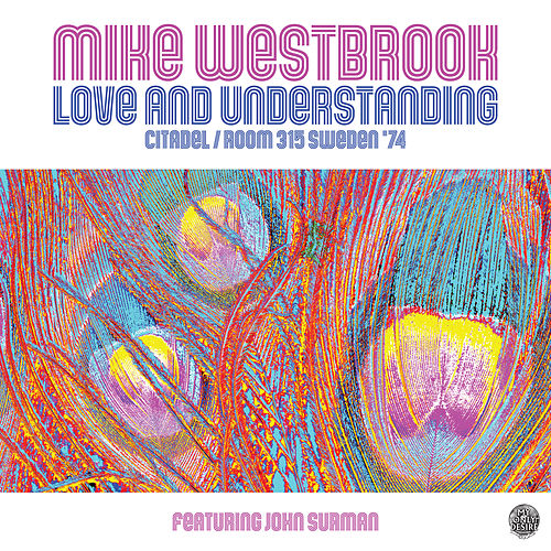 Love and Understanding: Citadel/Room 315 Sweden '74 (Live) by Mike Westbrook