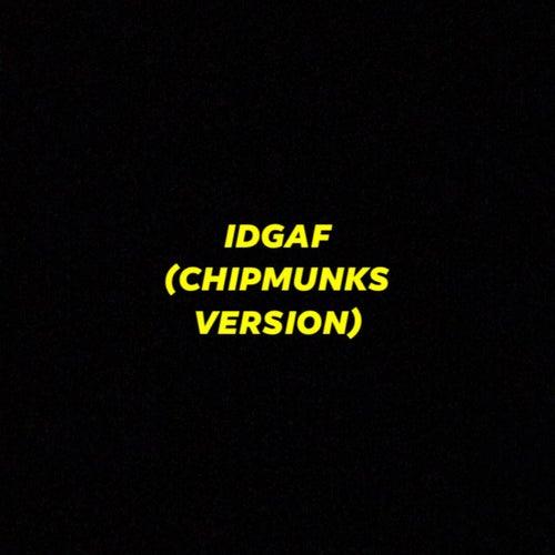 IDGAF (Chipmunks Version) de TattedUp