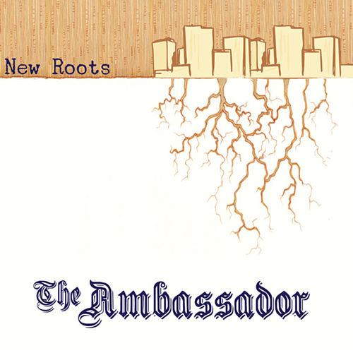 New Roots de The Ambassador