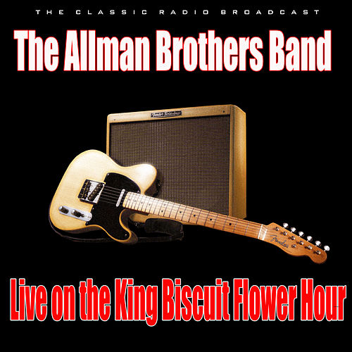 Live on the King Biscuit Flower Hour (Live) fra The Allman Brothers Band