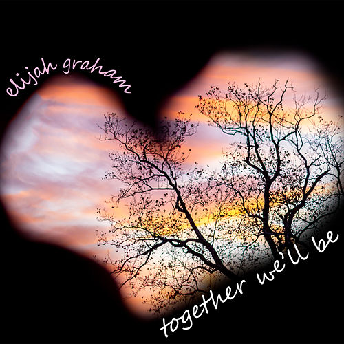 Together We'll Be de Elijah Graham
