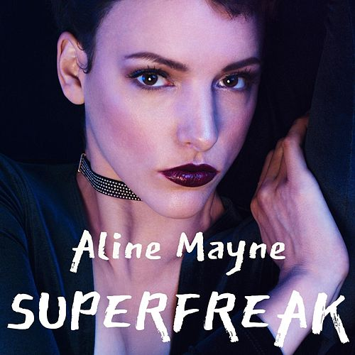 Superfreak by Aline Mayne