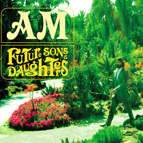 Future Sons & Daughters by AM