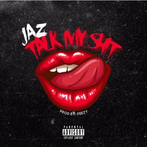 Talk My Shit de Jaz