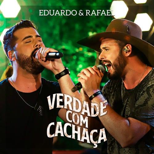 Verdade Com Cachaça de Eduardo & Rafael