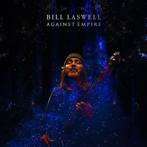 Against Empire by Bill Laswell