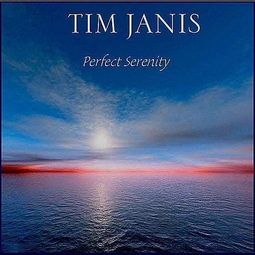 Perfect Serenity de Tim Janis