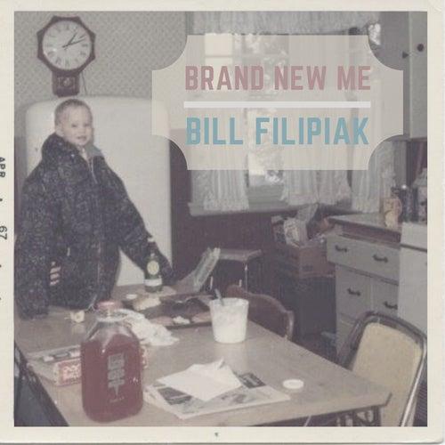 Brand New Me by Bill Filipiak