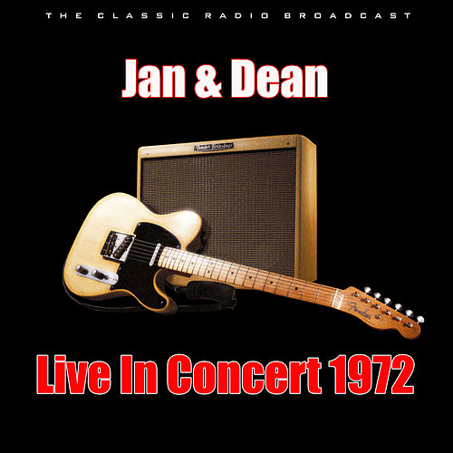 Live In Concert 1972 (Live) by Jan & Dean