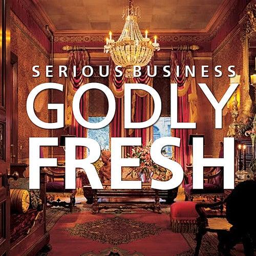 Godly Fresh Single von Serious Business