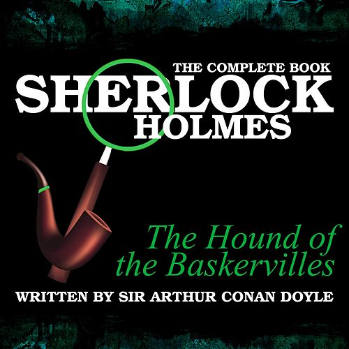 The Complete Book - The Hound of the Baskervilles von Sir Arthur Conan Doyle