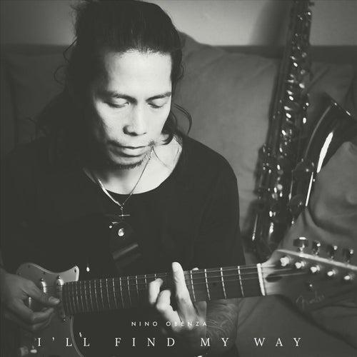 I'll Find My Way von Nino Obenza