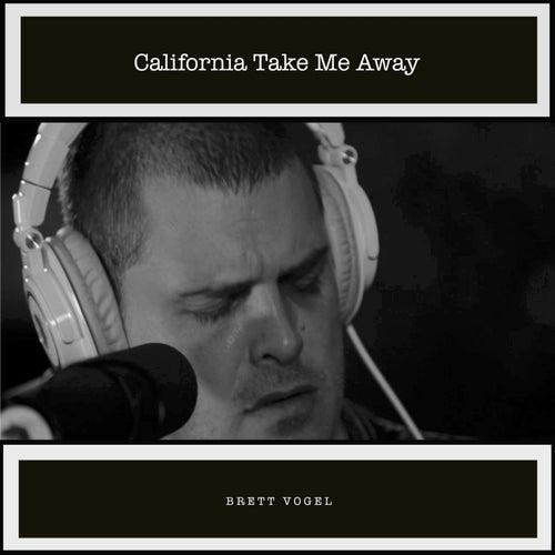 California Take Me Away de Brett Vogel
