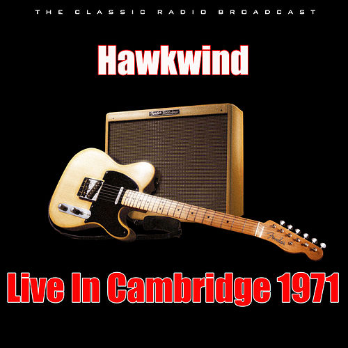 Live In Cambridge 1971 (Live) by Hawkwind