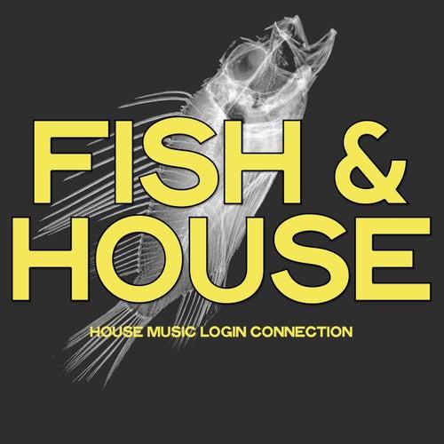 Fish & House (House Music login Connection) de Various Artists
